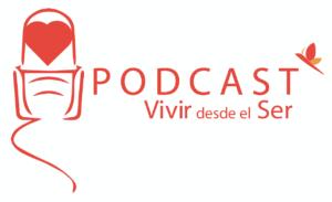 Podcast Vivir desde el Ser
